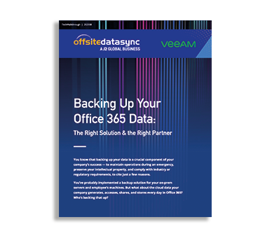 BACKING UP YOUR OFFICE 365 DATA: THE RIGHT SOLUTION THE RIGHT PARTNER